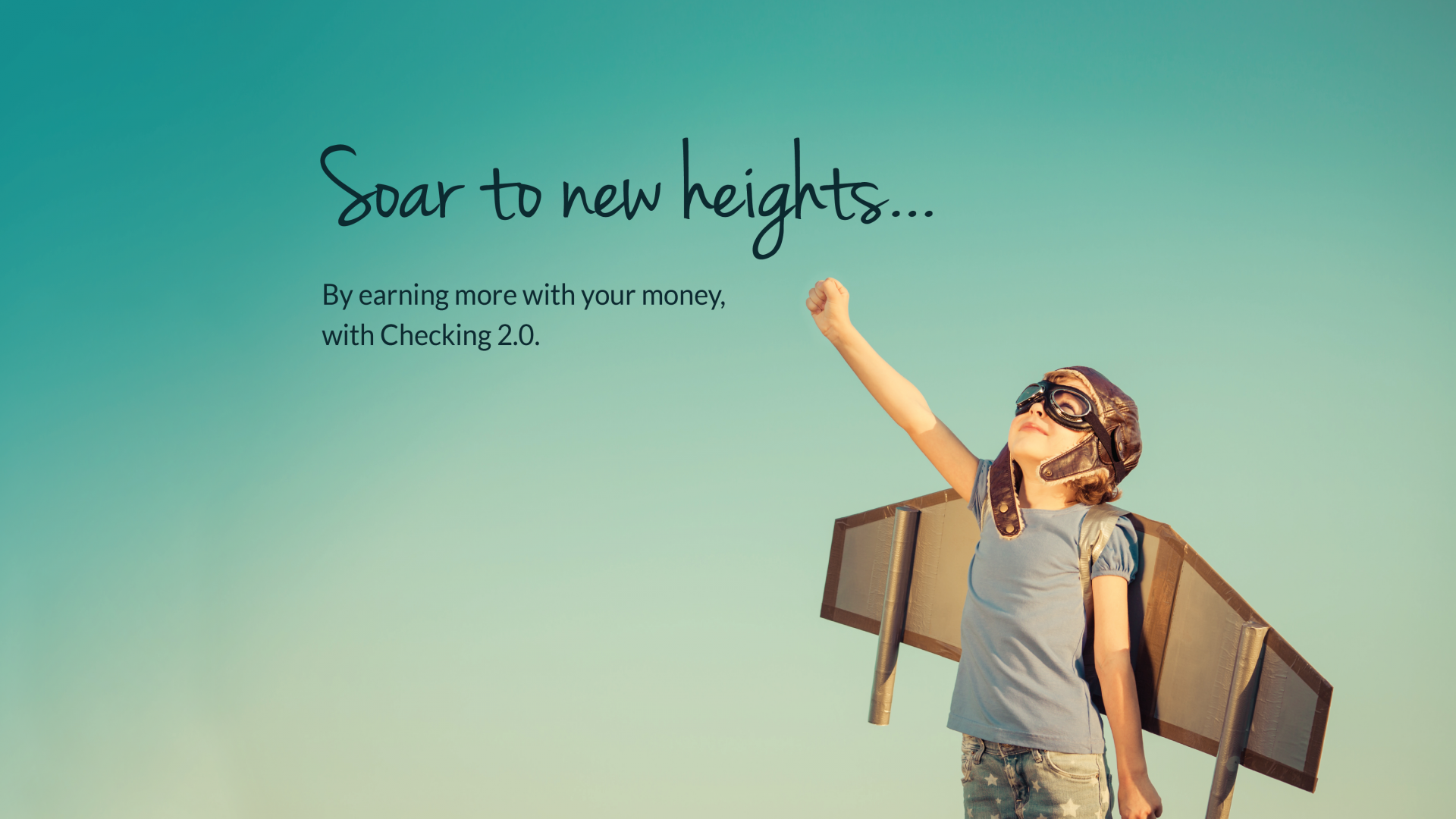Soar to new heights with Checking 2.0. - click for more info