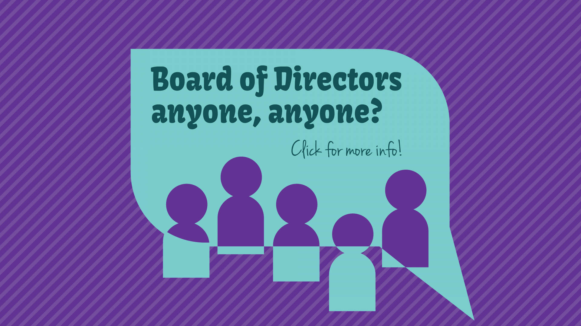 Talk Bubble Graphic - Asking to join our Board of Directors - click for more info.