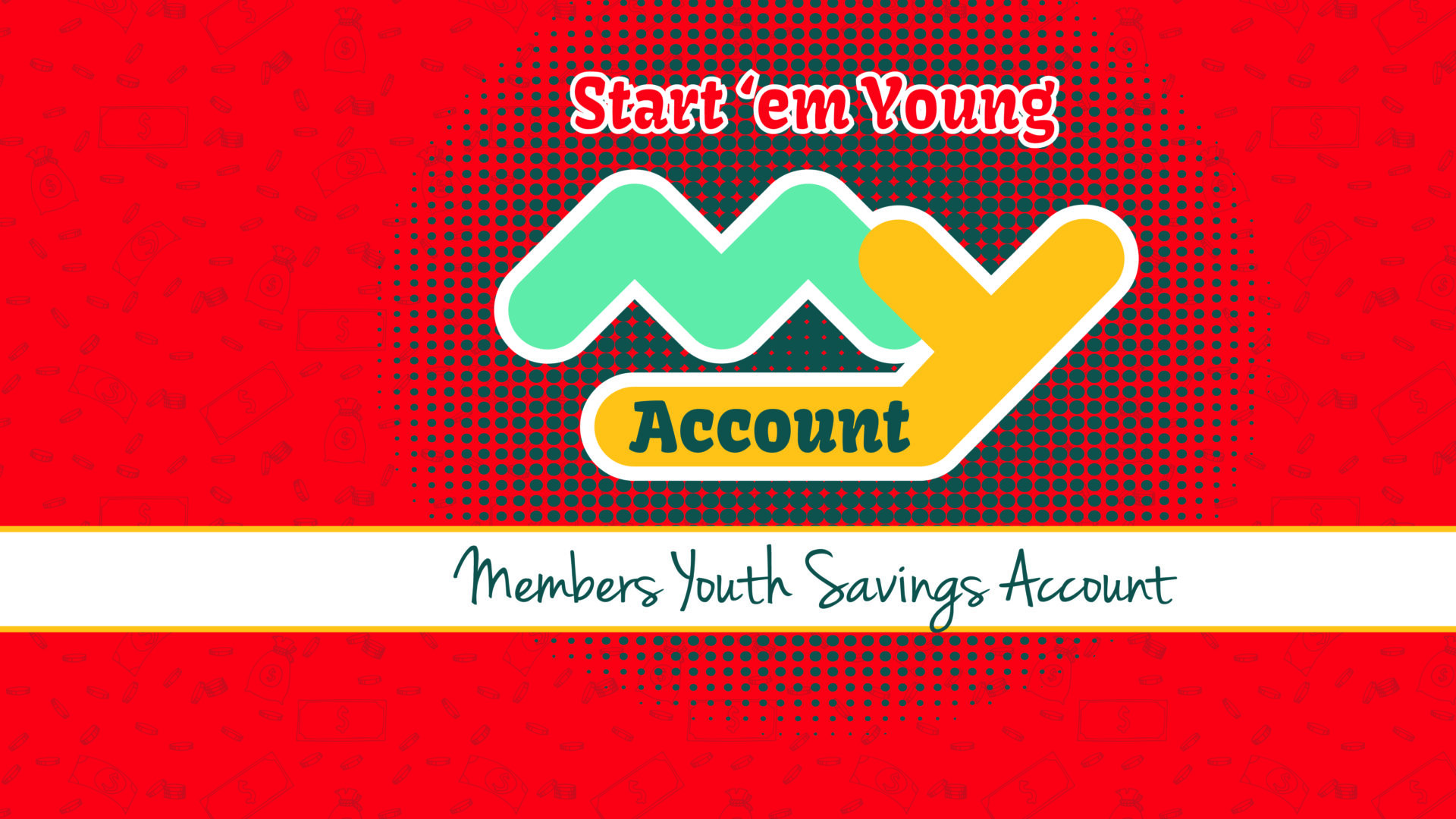 Start 'em Youth with a MY Members Youth Savings Account