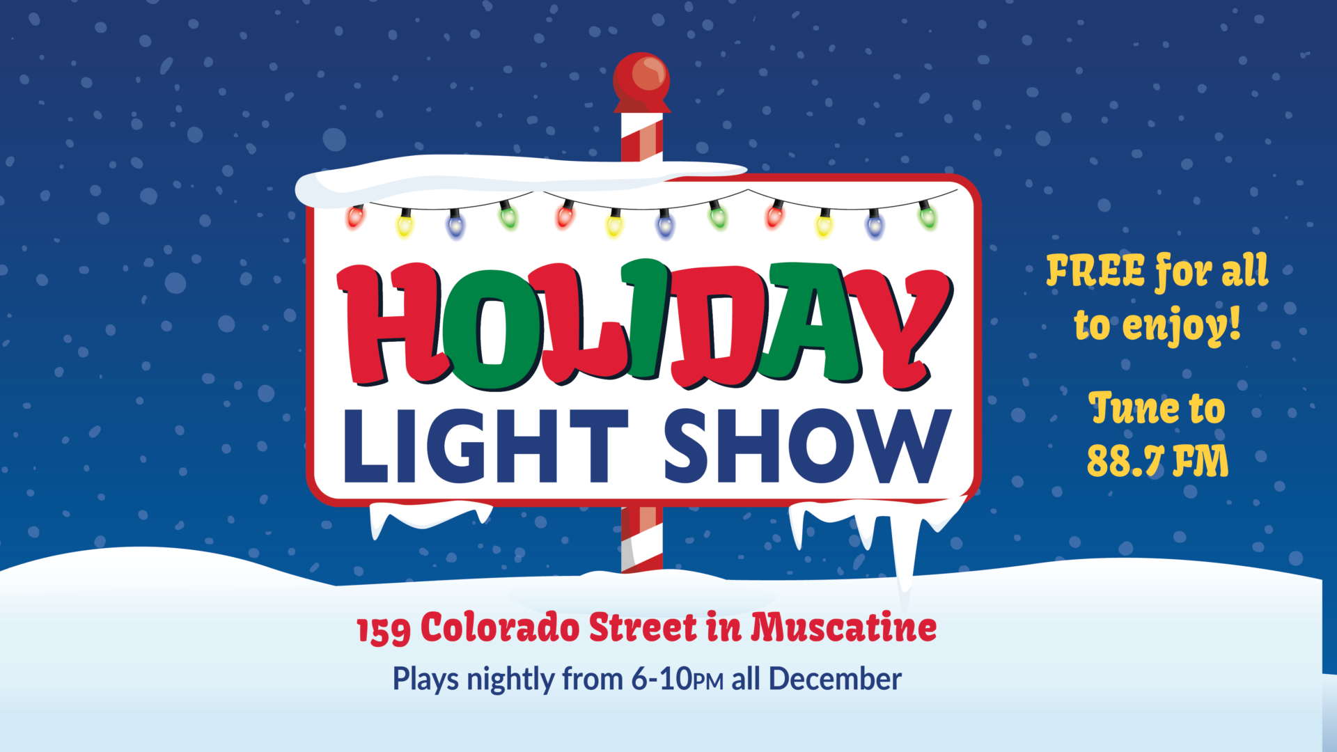 Holiday Light Show 159 Colorado Street all December long. Tune to 88.7FM. Free for all to enjoy. Ourdoor sign with christmas lights